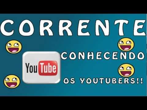CORRENTE - Conhecendo Os Youtubers :D
