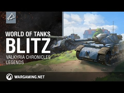 WoT Blitz. Valkyria Chronicles Legends