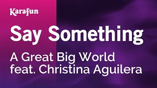 Download Lagu Karaoke Say Something - A Great Big World * Gratis STAFABAND