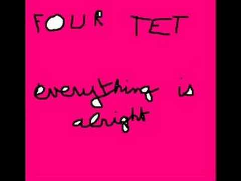 Four Tet - Everything Is Alright