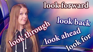 №78 English phrasal verbs - look through, look for, look forward to, look ahead, back