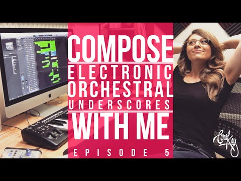 COMPOSE WITH ME - How To Compose an Electronic Orchestral Score - Episode 5
