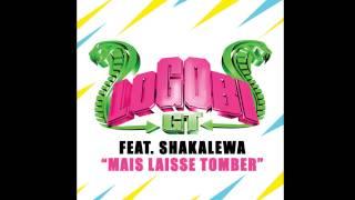 Logobi GT feat. Shakalewa - Mais laisse tomber