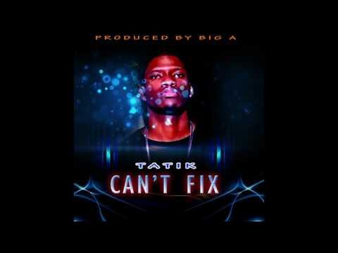 Tatik - Cant Fix (One Chance Riddim)
