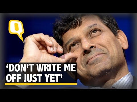 The Quint: Don't Write Me Off Yet: Raghuram Rajan