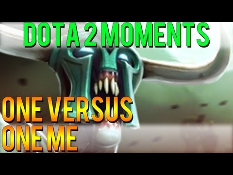 Dota 2 Moments - One Versus One Me