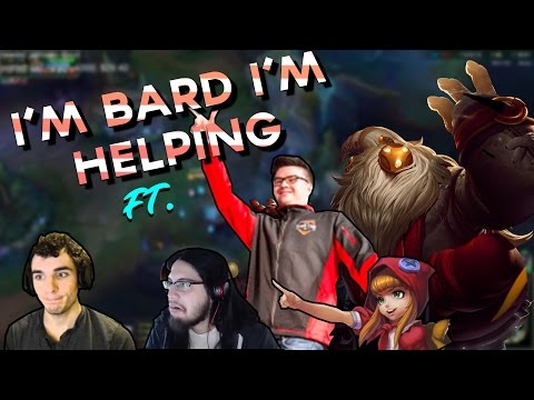I'M BARD I'M HELPING ft. Imaqtpie, Valkrin, Annie Bot