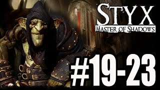 Styx Master of Shadows Walkthrough 19 - 23 No Commentary