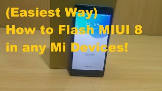 (Hindi)Easiest way to flashl MIUI 8 ROM in any Mi devices.(CHECK DESCRIPTION)
