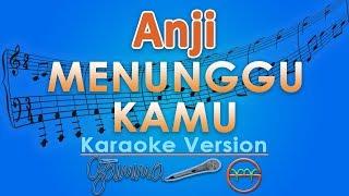 Anji - Menunggu Kamu (Karaoke) | GMusic