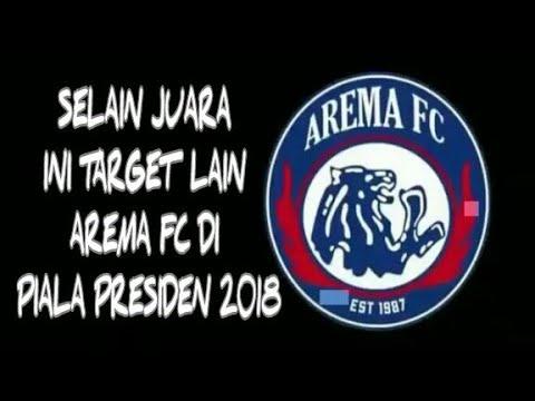 Ini Target Lain Arema FC di Piala Presiden 2018, Selain Jadi Juara