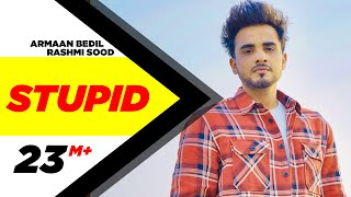 Stupid Official Video  Armaan Bedil ft Raashi Sood