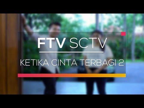 FTV SCTV - Ketika Cinta Terbagi Dua