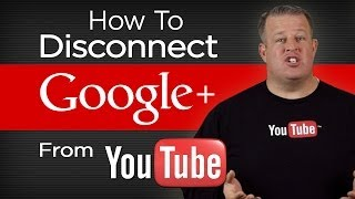 How To Disconnect Your Google+ From YouTube Channel