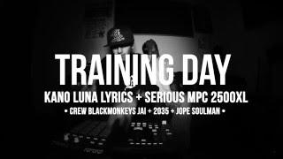 KANO LUNA + SERIOUS TRAINING DAY • BLACK MONKEYS