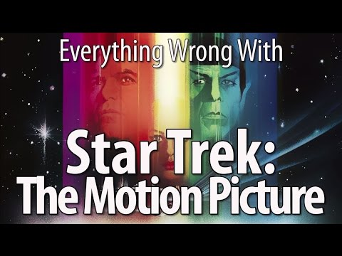 Everything Wrong With Star Trek: The Motion Picture