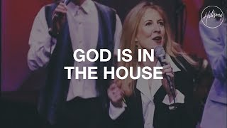 God Is In The House - Hillsong Worship