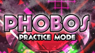 "Geometry Dash - ""PHOBOS"" (Extreme Demon) [Practice Mode] 