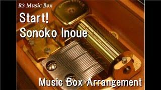 Start!/Sonoko Inoue [Music Box]