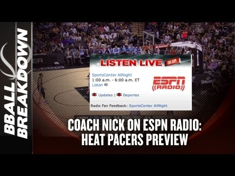 2013 NBA Playoffs: Coach Nick on ESPN Radio Heat Pacer ECF Preview