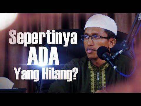 Kajian Islam -  Sepertinya Ada Yang Hilang -  Ustadz Rahmat Nur Hidayat