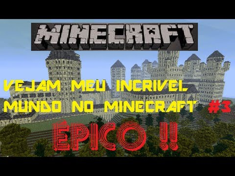 Vejam meu incrivel mundo do minecraft 3 (DOWNLOAD)