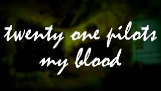 twenty one pilots - my blood from another room