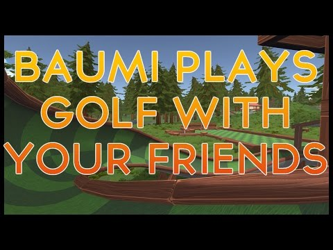 Baumi and Crew plays GOLF WITH YOUR FRIENDS!!