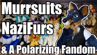 Murrsuits, NaziFurs, & A Polarizing Fandom
