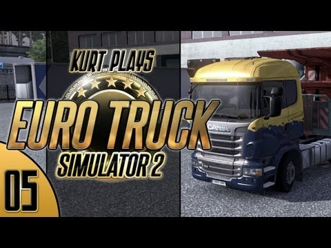 Kurt Plays Euro Truck Simulator 2 - E05 - Tight Fit
