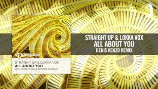 Straight Up & Lokka Vox - All About You (Denis Kenzo Remix) [FULL]
