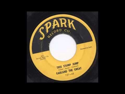GARLAND THE GREAT - TREE STUMP JUMP - SPARK