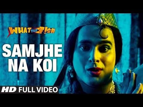 Samjhe Na Koi Full Video Song | What The Fish | Dimple Kapadia...