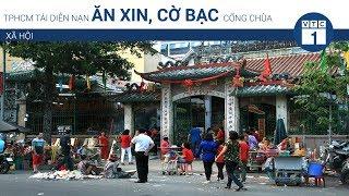 TPHCM tái diễn nạn ăn xin, cờ bạc cổng chùa  | VTC1