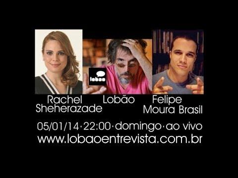 Lob�o Entrevista com Rachel Sheherazade (SBT) e Felipe Moura Brasil (Veja)