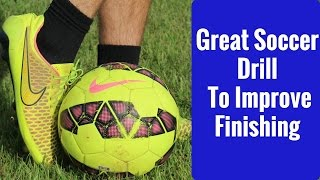 How To Become A Better Striker | Great Soccer Drill To Improve Finishing
