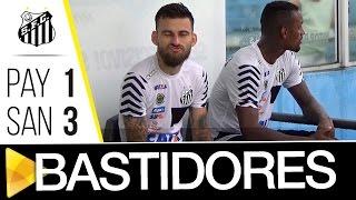 Paysandu 1 x 3 Santos | BASTIDORES | Copa do Brasil (10/05/17)