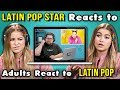 LATIN POP STAR REACTS TO ADULTS REACT TO LATIN POP (Sofia Reyes)