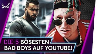 Die 5 BÖSESTEN Bad Boys auf YouTube! | TOP 5