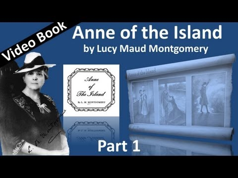 Part 1 - Anne of the Island by Lucy Maud Montgomery (Chs 01-10)
