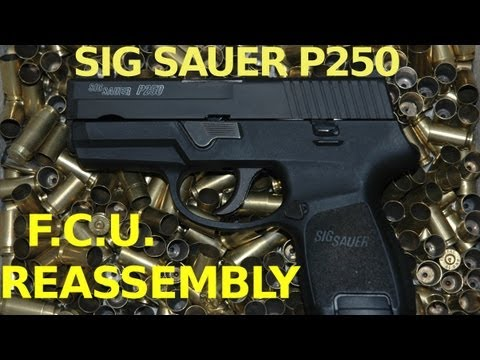 Sig Sauer P250 FCU Reassembly