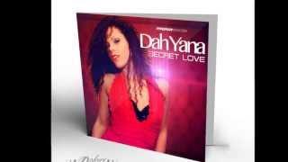 DAH YANA - SECRET LOVE   ((PYROZOUK 2013))