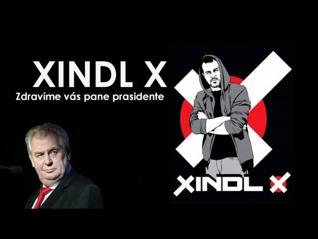 XINDL X - Zdravíme vás pane prasidente (Zeman / Kurva sem, kurva tam)