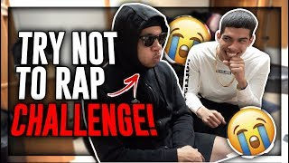 RIDICULOUS TRY NOT TO RAP CHALLENGE **IF YOU RAP YOU LOSE**