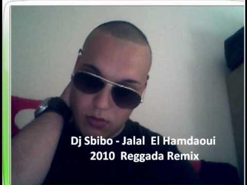 Dj Sbibo - Jalal  El Hamdaoui 2010  Reggada Remix