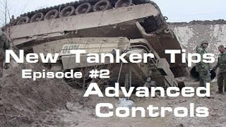 Advanced Controls; New Tanker Tips #2 - WORLD OF TANKS: XBOX ONE EDITION