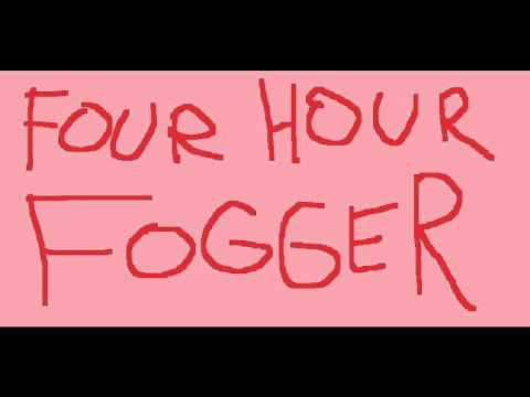Four Hour Fogger - Plus Side