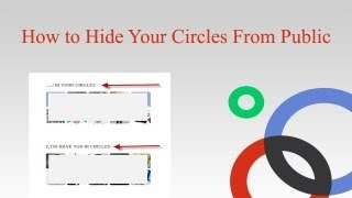 How to Hide Your Circles in Google Plus