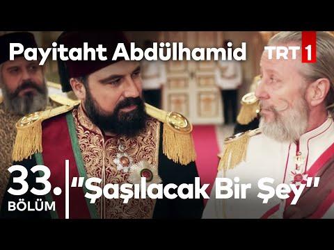 """Payitaht """"Abdülhamid"""" 33. Bölüm - Osmanlı sizi daha çok şaşırtacak."""