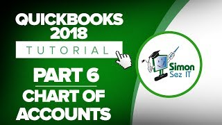 QuickBooks 2018 Training Tutorial Part 6: How to Set Up the Chart of Accounts